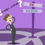 SERIE PREPOSICIONES: DE-DESDE (II)