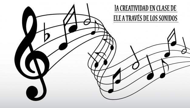 LA CREATIVIDAD EN CLASE DE ELE A TRAVÉS DE LOS SONIDOS