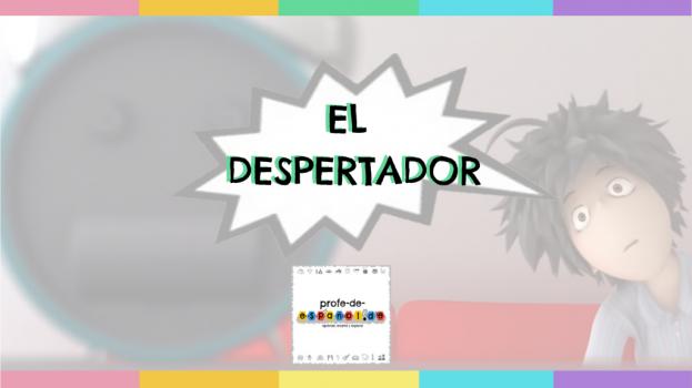 """EXPLOTACIÓN DIDÁCTICA DEL CORTOMETRAJE """"EL DESPERTADOR"""""""