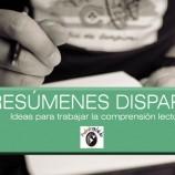 RESÚMENES DISPARES: Ideas para trabajar la comprensión lectora