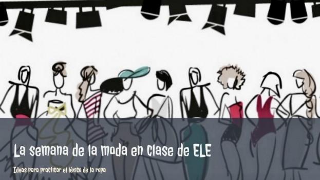 LA SEMANA DE LA MODA EN CLASE DE ELE