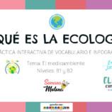 ¿QUÉ ES LA ECOLOGÍA?: PRÁCTICA INTERACTIVA DE VOCABULARIO