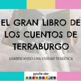 EL GRAN LIBRO DE LOS CUENTOS DE TERRABURGO:GAMIFICANDO UNA UNIDAD TEMÁTICA