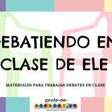 🗣 DEBATIENDO EN CLASE DE ELE 👩🏻🏫