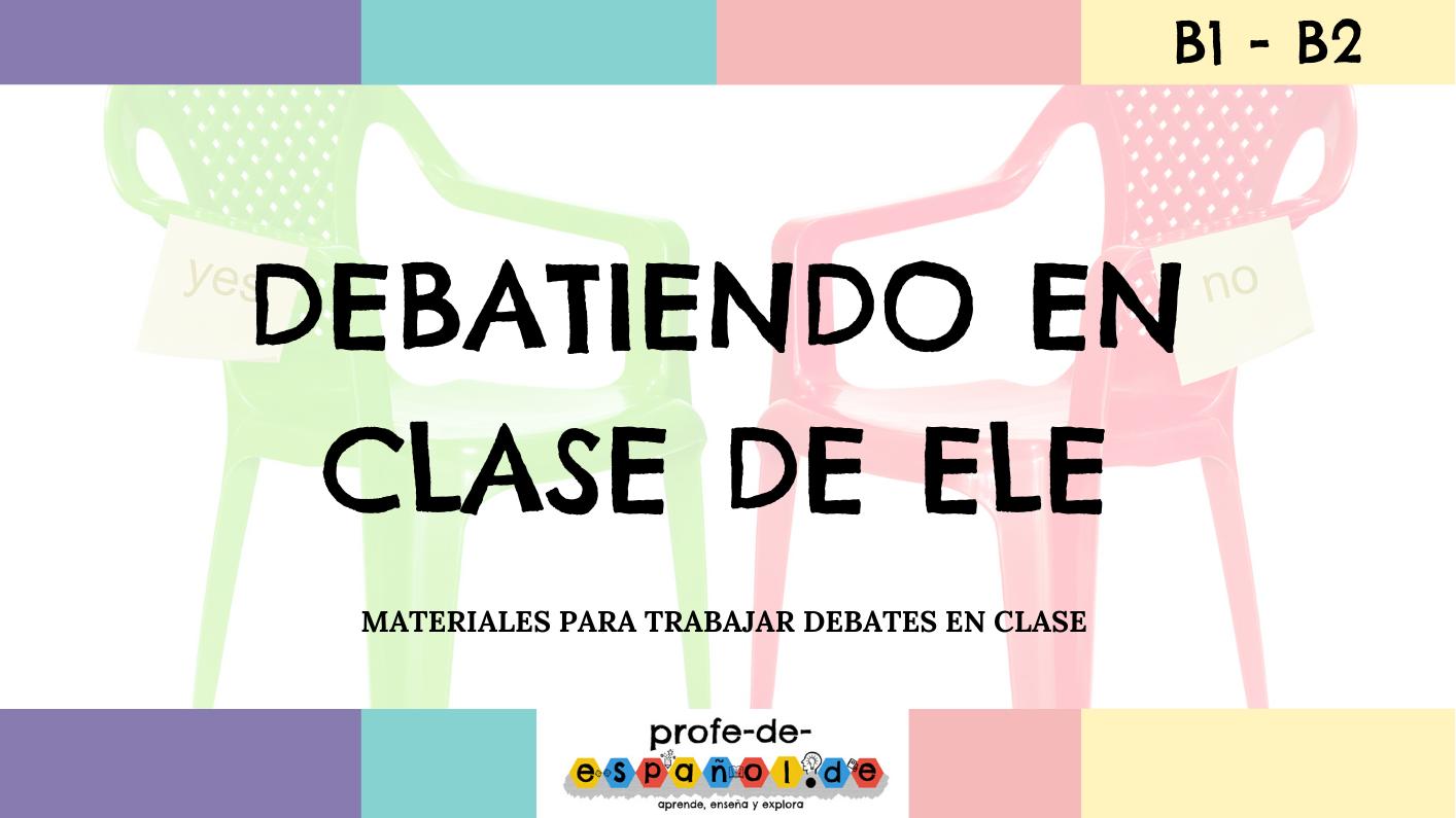 ? DEBATIENDO EN CLASE DE ELE ???