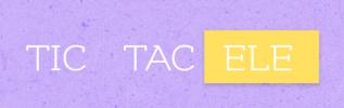 TIC-TAC-ELE-TALLER